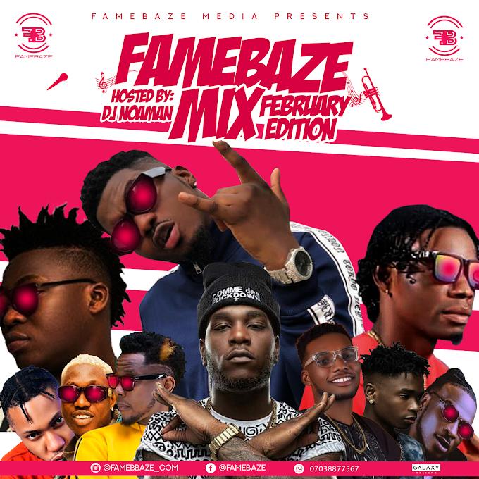 MIXTAPE: FameBaze Monthly Mix (Hosted By DJNOAMAN ALABAFINEST)
