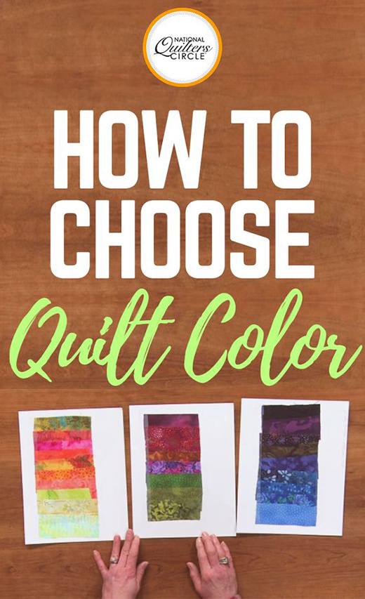 How to Choose Quilt Colors by Karen Gillis of National Quilters Circle