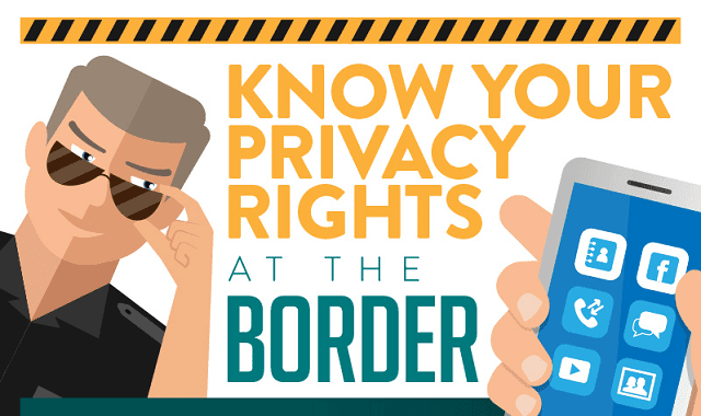 Know Your Privacy Rights at the Border