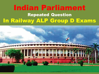 Indian Polity Repeated Question about Parliament in Railway Exams ALP Group D
