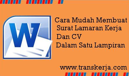 Cara Mudah Membuat Surat Lamaran Kerja Dan CV Dalam Satu Lampiran - www.transkerja.com