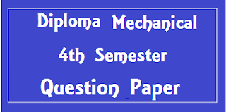 Diploma Mechanical Engineering 4th Sem Question Papers