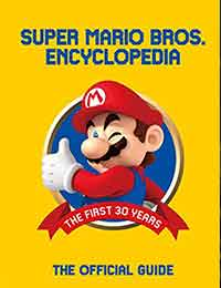 Super Mario Bros. Encyclopedia: The Official Guide to the First 30 Years