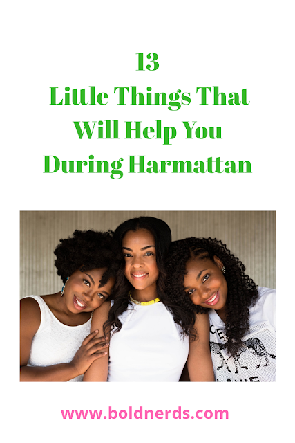 13 Little Things that will Help You During Harmattan