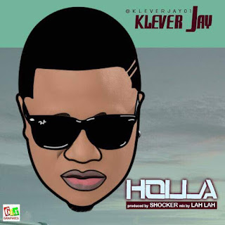 Klever Jay – Holla (Prod. by Shocker Beat)