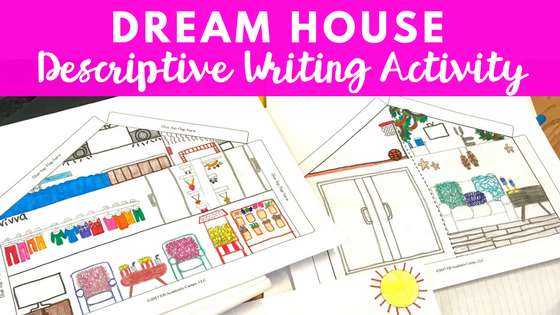 an end of the year spring descriptive writing activity that is fun challenging - Plan Your Dream House