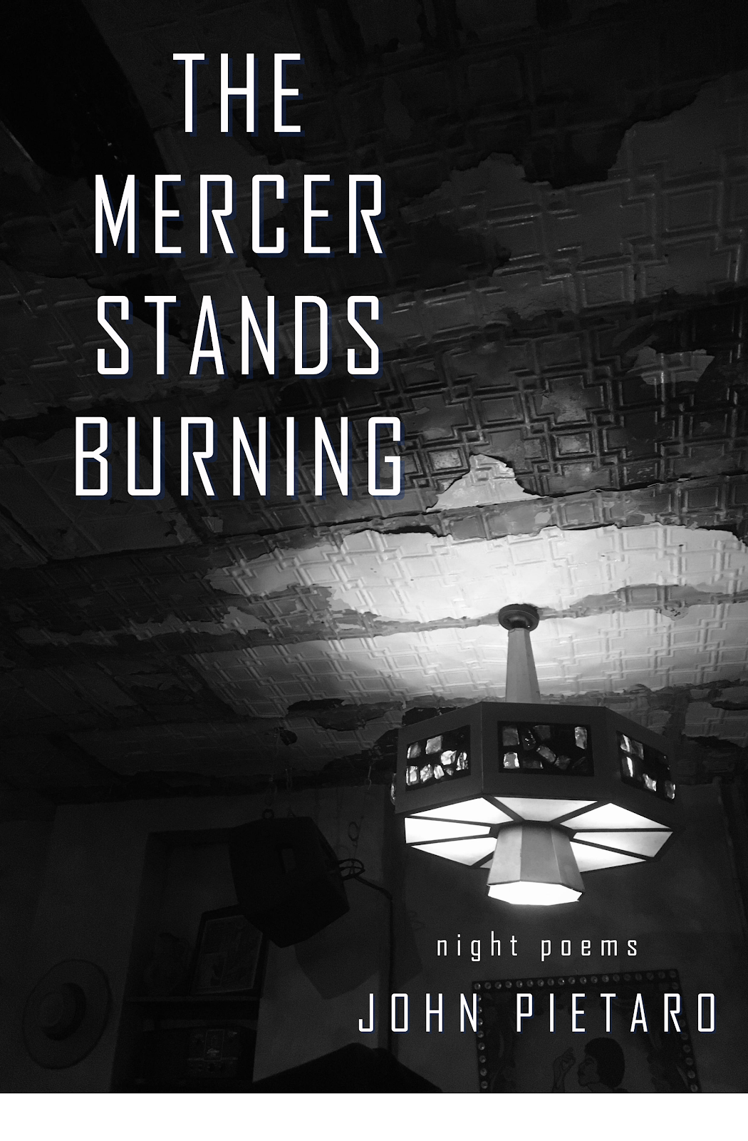 The Mercer Stands Burning: Night Poems by John Pietaro