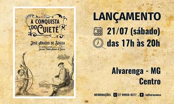 """Dia 21 de julho vai ter o lançamento do livro """"A Conquista do Cuieté"""" em Alvarenga MG"""