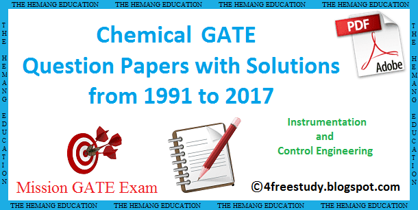Gate Previous Year Question Papers With Solutions For Chemical Engineering (CH) PDF Free Download since year 1991 to 2017 link