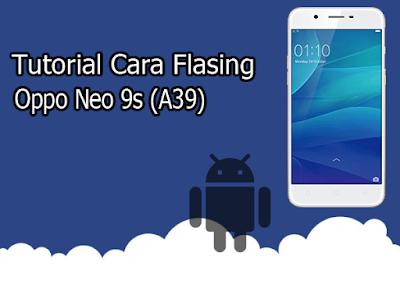 Kita tidak akan mengetahui kapan smartphone yang kita miliki akan mendapati kerusakan dan Tutorial Cara Flashing Oppo Neo 9s (A39) 100% Berhasil Via SP Flashtool