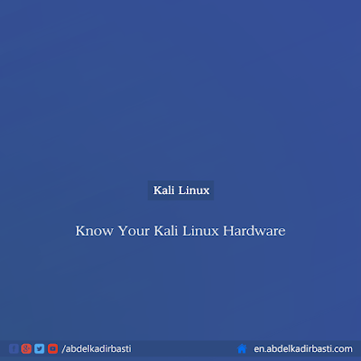 Know Your Kali Linux Hardware