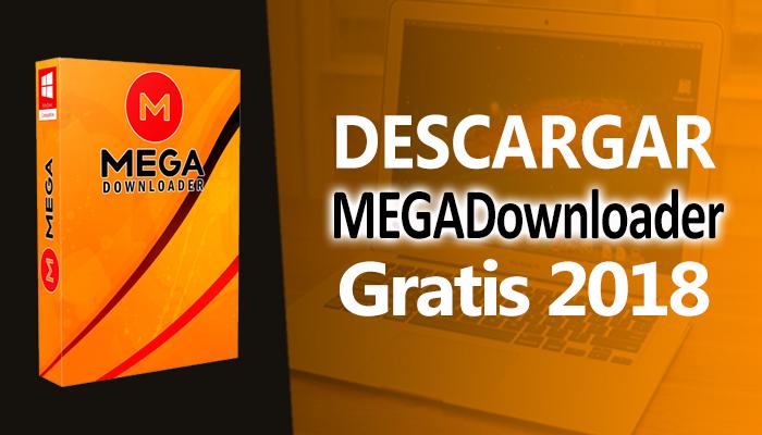 The Easiest Descargar Megadownloader 2018 Full Gratis