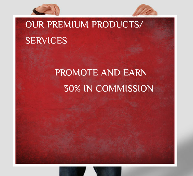 Promote Our Products/Services And Get 30% Commission