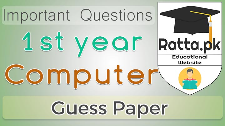 1st Year (11th class) Computer Guess Paper Solved 2017