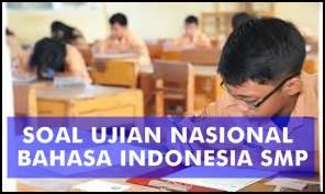 Soal Uji Coba Ujian Nasional Bahasa Indonesia SMP/MTS 2017