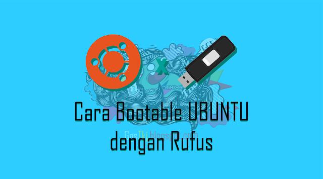 Cara Membuat Ubuntu dengan Rufus (GGS TKJ)