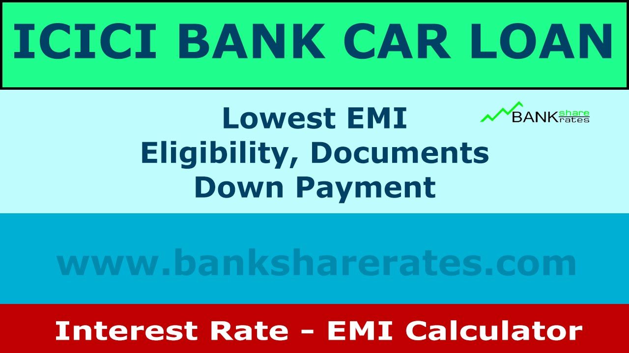 Icici Bank Car Loan July 2017 Interest Rate Emi Calculator
