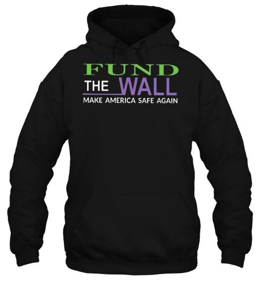 Fund The Wall Make America Safe Agian Hoodie, Fund The Wall Make America Safe Agian Sweatshirt, Fund The Wall Make America Safe Agian T Shirt