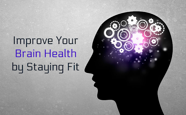 Improve Your Brain Health by Staying Fit