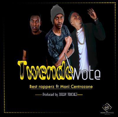 Download Mp3 | Best Rapperz ft Moni Centrozone - Twende Wote