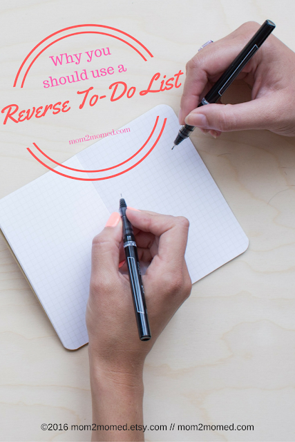 Mom2MomEd Blog: Why you should use a reverse to do list