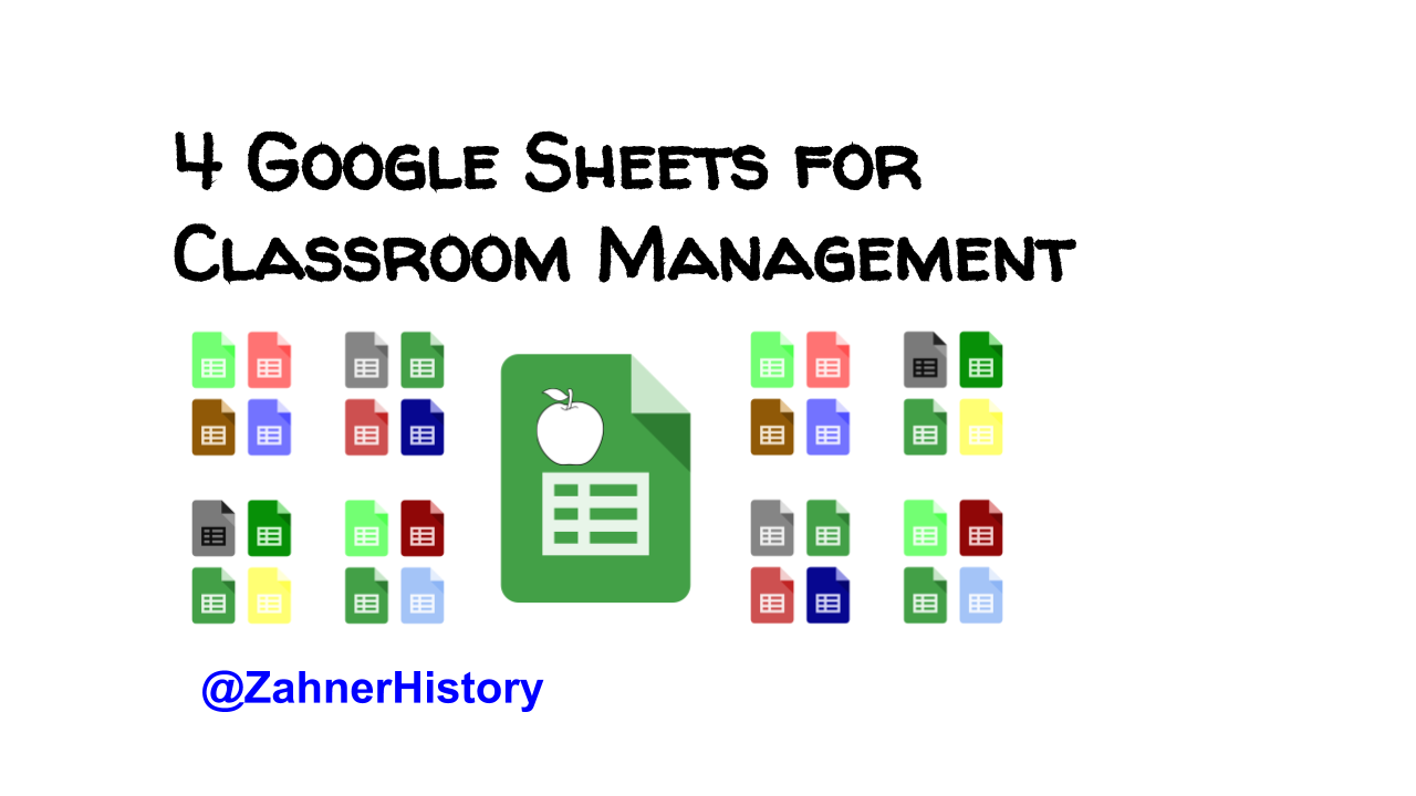 4 Google Sheets For Classroom Management Zahner History