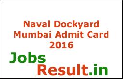 Naval Dockyard Mumbai Admit Card 2016
