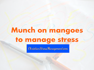 Munch on mangoes to manage stress