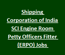 Shipping Corporation of India SCI Engine Room Petty Officers Fitter (ERPO) Jobs Recruitment Notification 2017