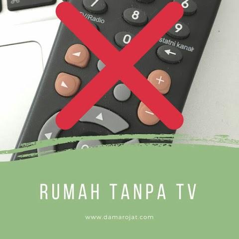 Rumah Tanpa TV Dan Kuasa Ibu