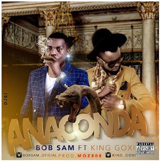 BOB-SAM-FT-KING-GOXI-ANACONDA