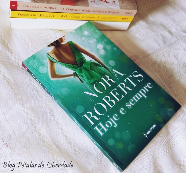 Resenha, livro, Hoje-e-sempre, Nora-Roberts, harlequin