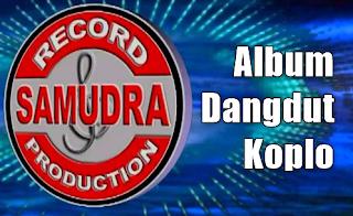 17 Lagu Dangdut Koplo Pilihan Produksi Samudra Record Mp3 Full Rar