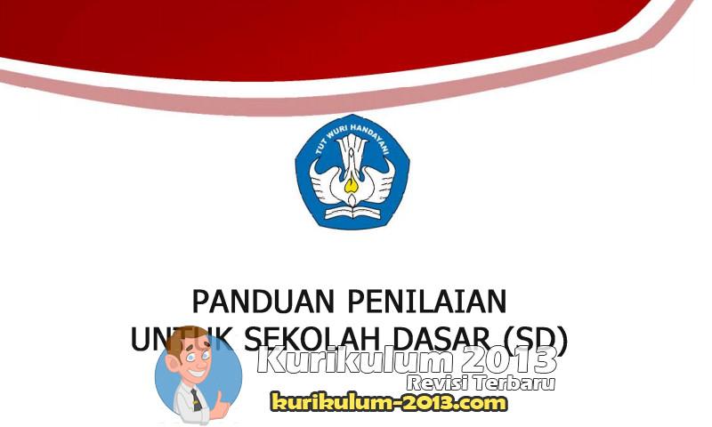 Buku Panduan Penilaian Kurikulum 2013 Versi Terbaru Untuk SD dari Kemdikbud