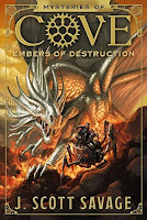 Book Three Mysteries of Cove: Embers of Destruction by J. Scott Savage