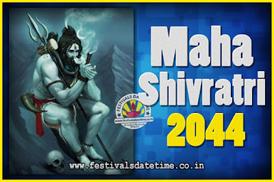 2044 Maha Shivaratri Puja Date & Time, 2044 Maha Shivaratri Pooja Calendar