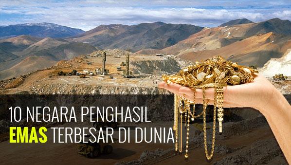 10 Negara Penghasil Emas Terbesar Di Dunia Dan Produksinya Per Tahun