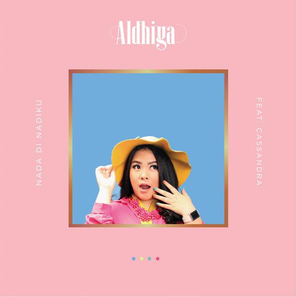 Lirik Lagu Aldhiya - Nada di Nadiku (feat. Cassandra)