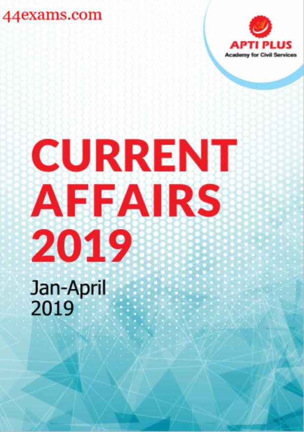 Apti Plus Current Affairs (January-April 2019) : For UPSC Exam PDF Book