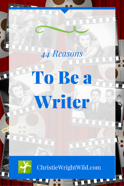 44 Reasons to Be a Writer | author | careers | fun | money | lifestyle | writers