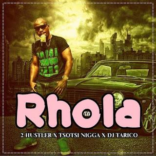 2 Hustler - Rhola (feat. Tsotsi Nigga & DJ Tarico)