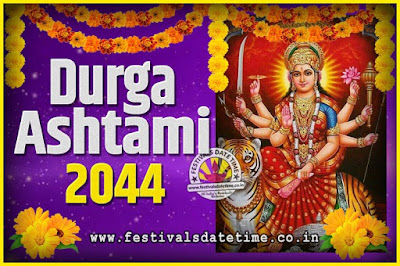 2044 Durga Ashtami Pooja Date and Time, 2044 Durga Ashtami Calendar