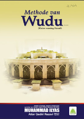 Methode van Wudu pdf in Dutch by Maulana Ilyas Attar Qadri