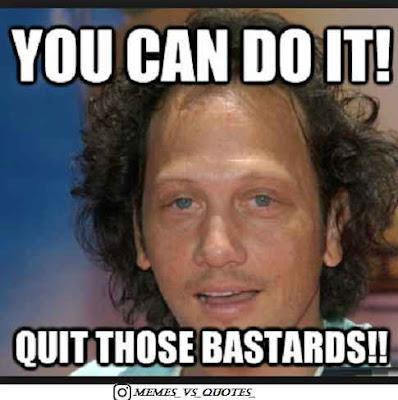 Quit Those Bastard