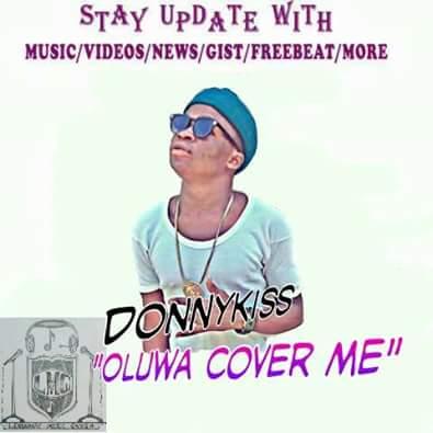 [New Music]:Download Donnykizz_Oluwa Cover Me.mp3