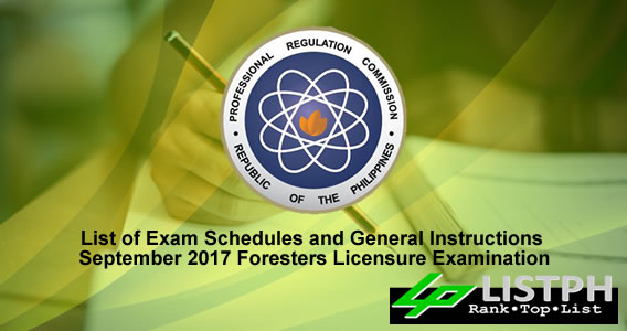 List of Exam Schedules and General Instructions September 2017 Foresters Licensure Examination