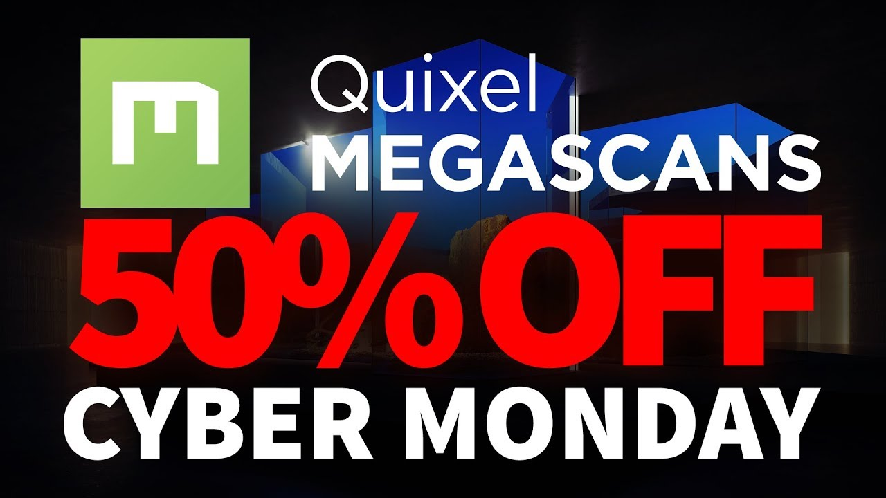 62ef9ec42be5d Megascans Cyber Monday -50% Off. | Computer Graphics Daily News