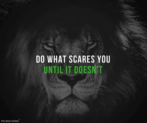 do what scares you until it doesn't