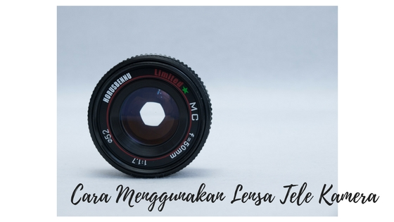 lensa tele kamera