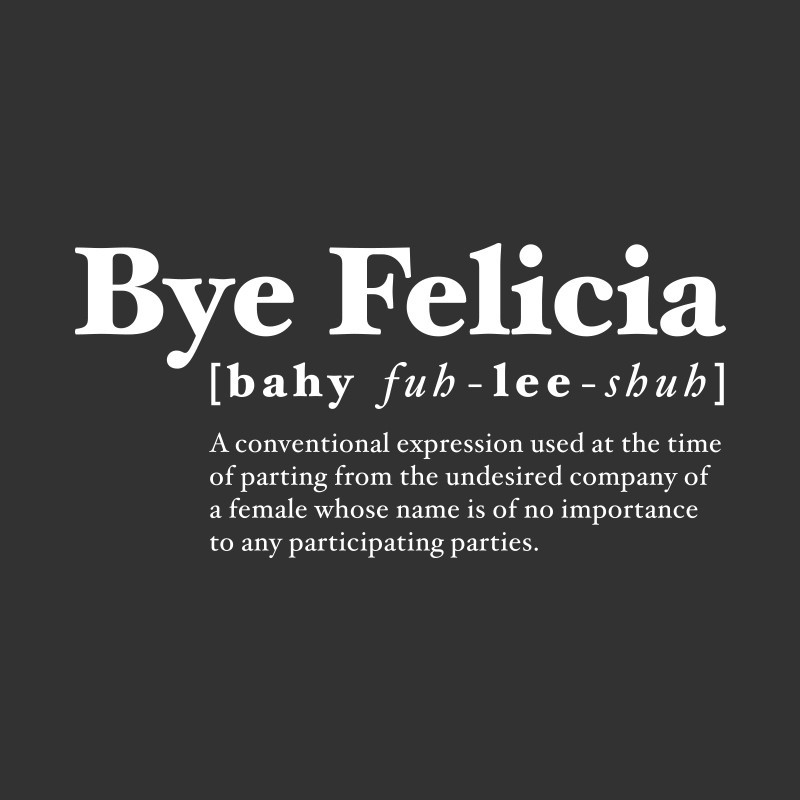 Bye Felicia A Guide To Removing Emotional Vampires Out Of Your Life
